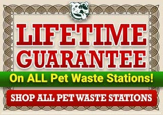 Lifetime Guarantee on ALL Pet Waste Stations
