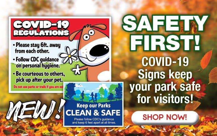 Safety First - COVID 19 signs keep your park safe for visitors.